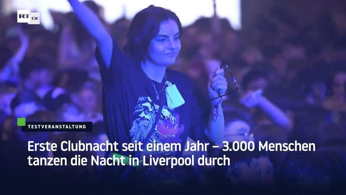 Erste Clubnacht seit einem Jahr – 3.000 Menschen tanzen die Nacht in Liverpool durch