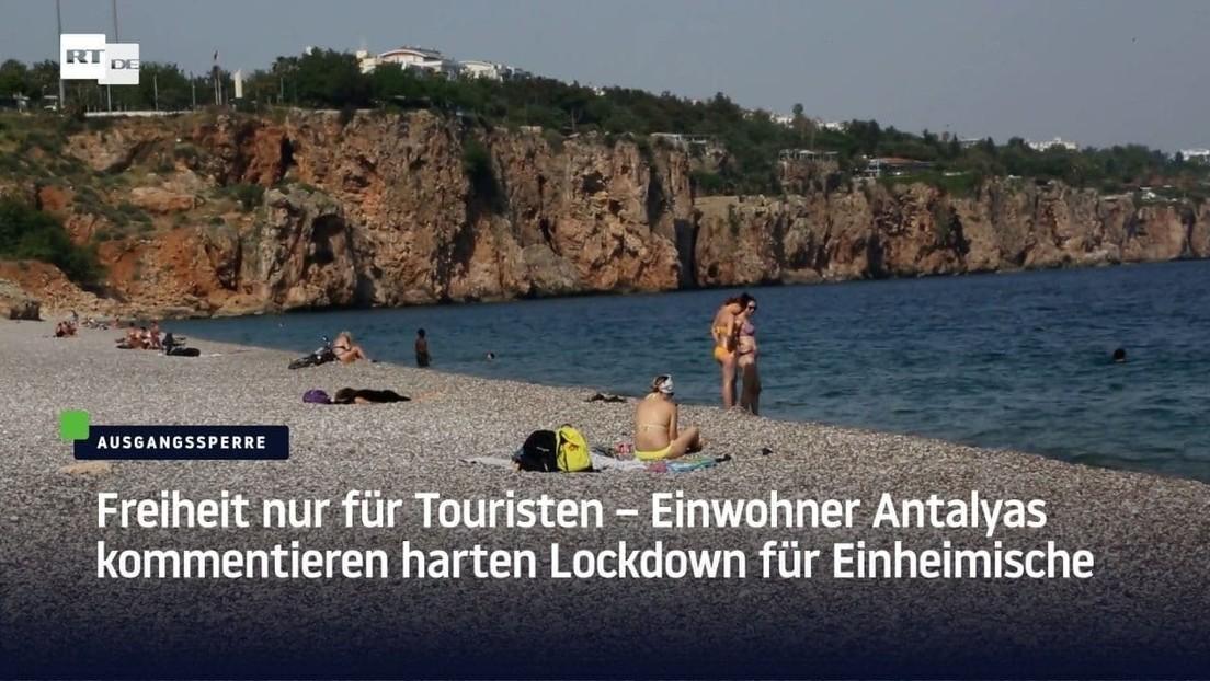 Freiheit nur für Touristen – Einwohner Antalyas kommentieren harten Lockdown für Einheimische