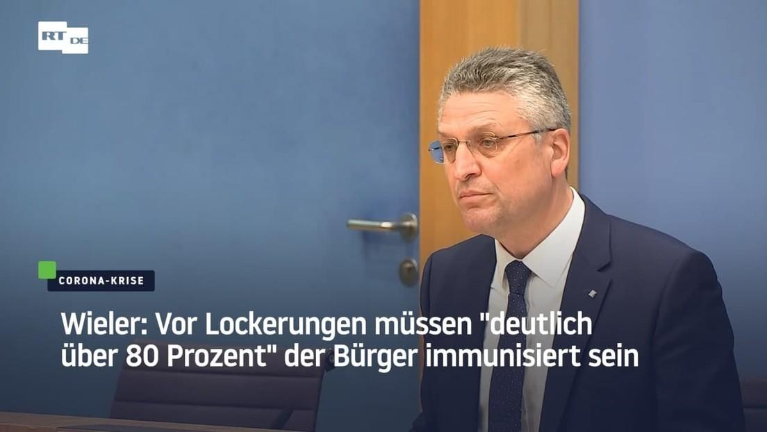 """RKI-Chef Wieler: Vor Lockerungen müssen """"deutlich über 80 Prozent"""" der Bürger immunisiert sein"""