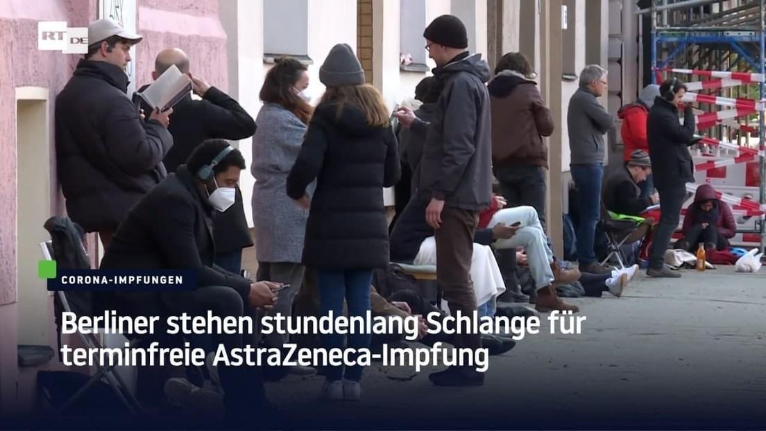 Berliner stehen stundenlang Schlange für terminfreie AstraZeneca-Impfung