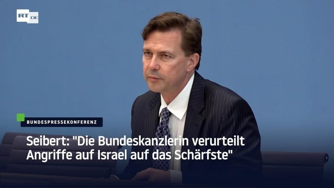 """Seibert: """"Die Bundeskanzlerin verurteilt Angriffe auf Israel auf das Schärfste"""""""
