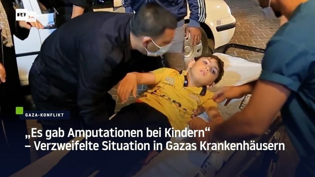 """""""Es gab Amputationen bei Kindern"""" – Verzweifelte Situation in Gazas Krankenhäusern"""