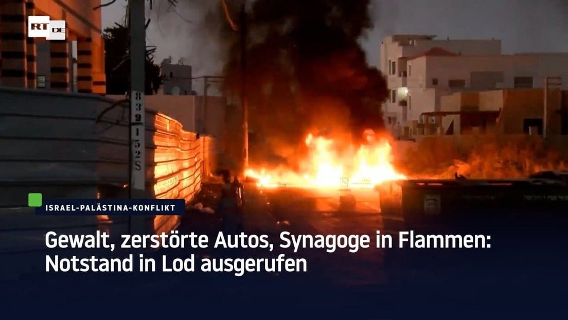 Gewalt, zerstörte Autos, Synagoge in Flammen: Notstand in Lod ausgerufen