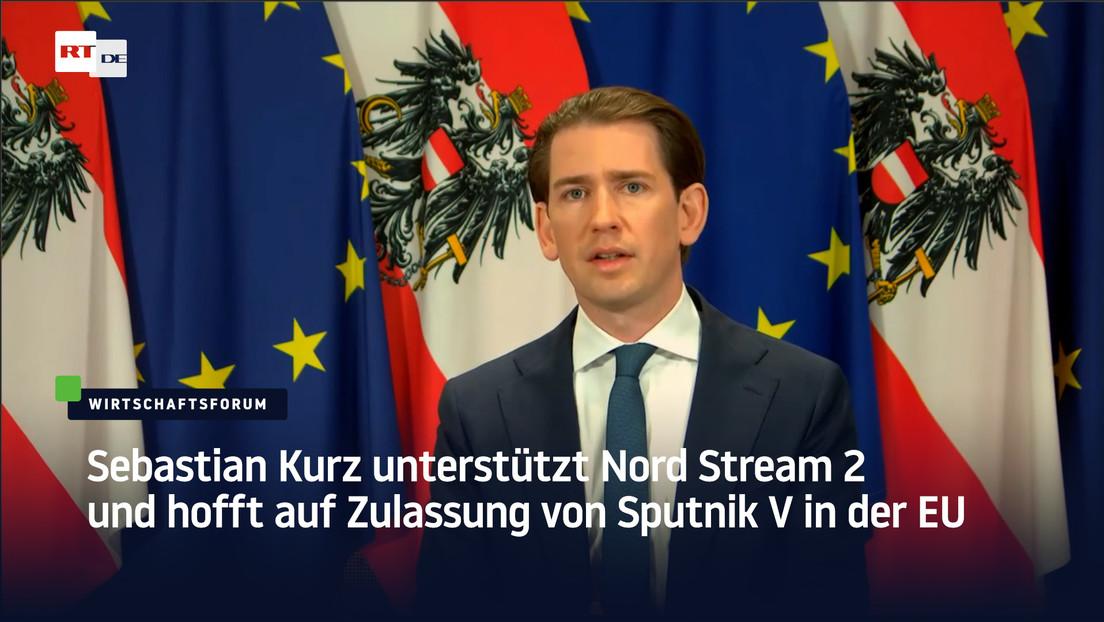 Sebastian Kurz unterstützt Nord Stream 2 und hofft auf Zulassung von Sputnik V in der EU