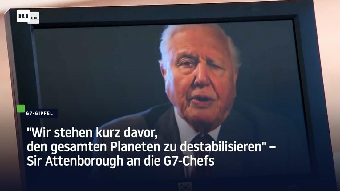 """""""Wir stehen kurz davor, den gesamten Planeten zu destabilisieren"""" – Sir Attenborough an die G7-Chefs"""