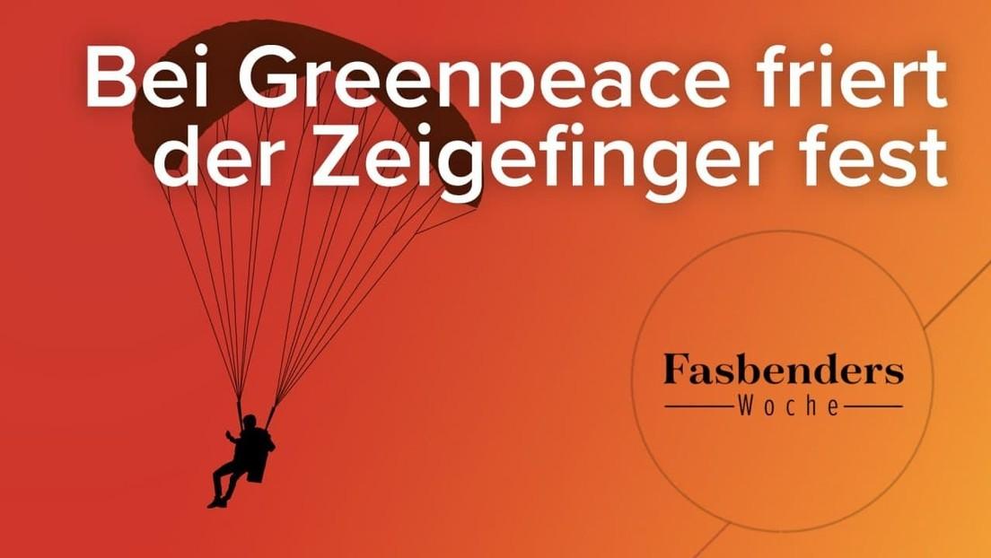 Fasbenders Woche: Bei Greenpeace friert der Zeigefinger fest