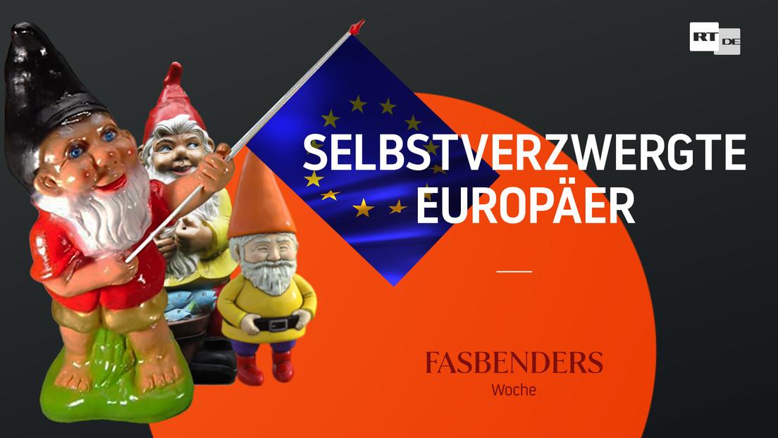 Fasbenders Woche: Selbstverzwergte Europäer