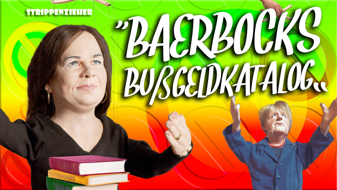 Baerbocks Bußgeldkatalog | Das Grün steht für Verbot | Strippenzieher