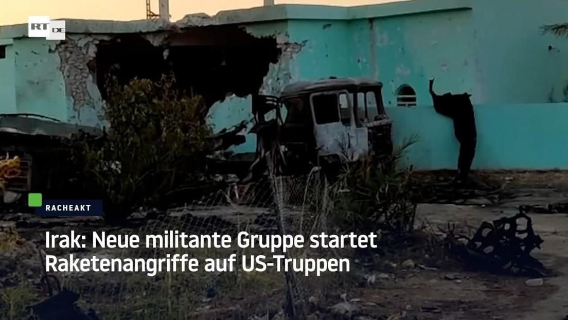 Irak: Neue militante Gruppe startet Raketenangriffe auf US-Truppen
