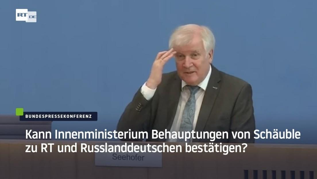 Kann Innenministerium Behauptungen von Schäuble zu RT und Russlanddeutschen bestätigen?