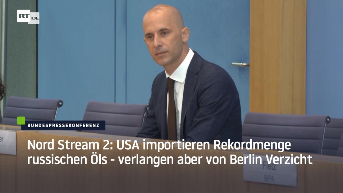 Nord Stream 2: USA importieren Rekordmenge russischen Öls – verlangen aber von Berlin Verzicht