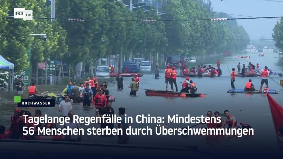 Tagelange Regenfälle in China: Mindestens 56 Menschen sterben durch Überschwemmungen