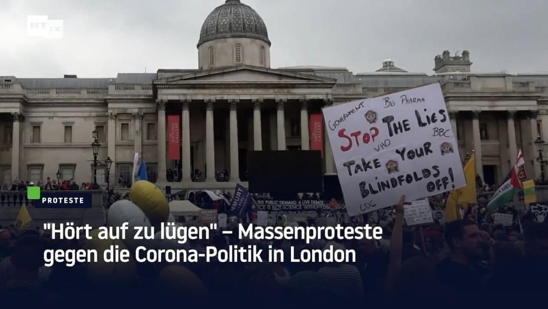 """""""Hört auf zu lügen"""" – Massenproteste gegen die Corona-Politik in London"""