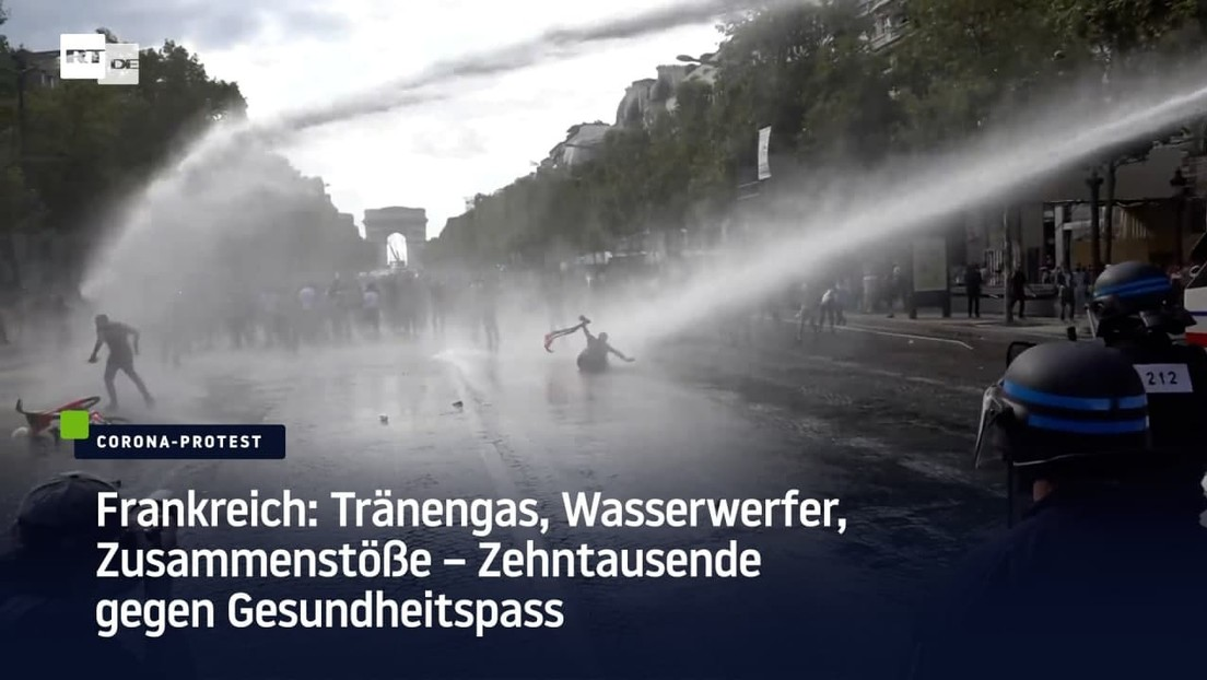 Frankreich: Tränengas, Wasserwerfer, Zusammenstöße – Zehntausende gegen Gesundheitspass