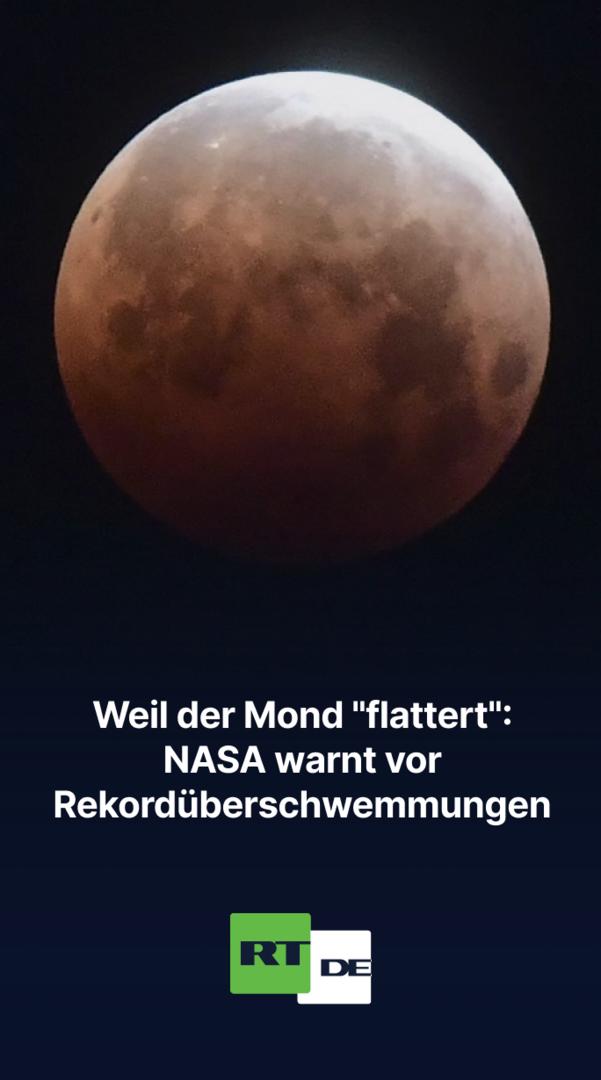 """Weil der Mond """"flattert"""": NASA warnt vor Rekordüberschwemmungen"""