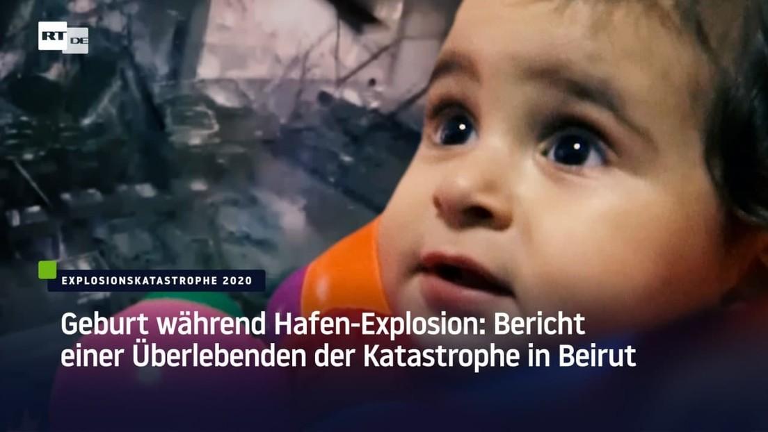 Geburt während Hafen-Explosion: Bericht einer Überlebenden der Katastrophe in Beirut