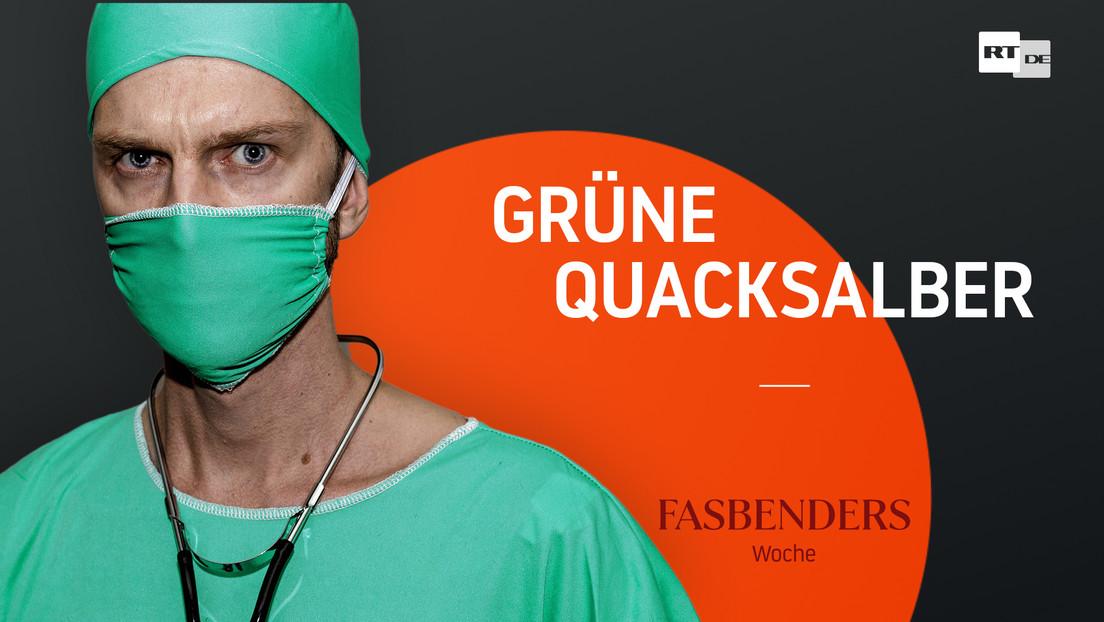 Fasbenders Woche: Grüne Quacksalber