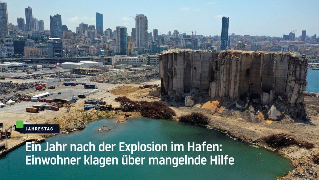 Beirut: Ein Jahr nach der Explosion im Hafen: Einwohner klagen über mangelnde Hilfe