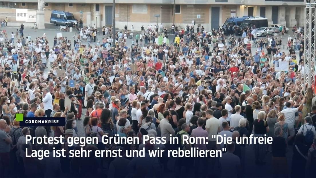 """Protest gegen Grünen Pass in Rom: """"Die unfreie Lage ist sehr ernst und wir rebellieren"""""""