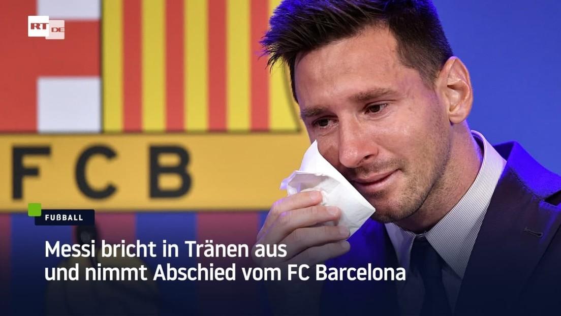 Messi bricht in Tränen aus und nimmt Abschied vom FC Barcelona