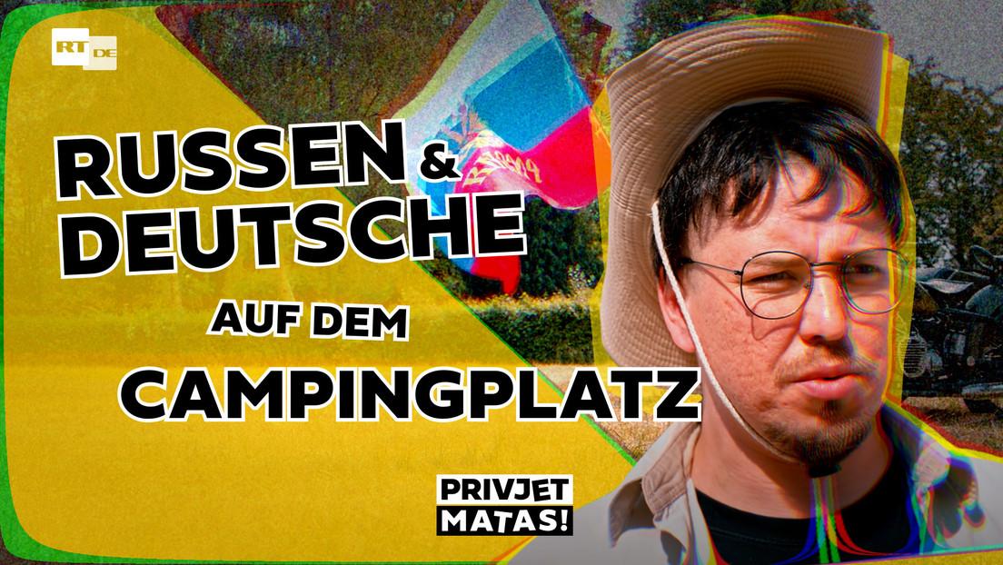 Russen und Deutsche auf dem Campingplatz | Privjet Matas!