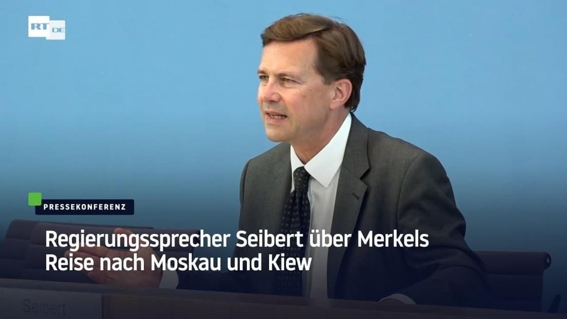 Regierungssprecher Seibert über Merkels Reise nach Moskau und Kiew
