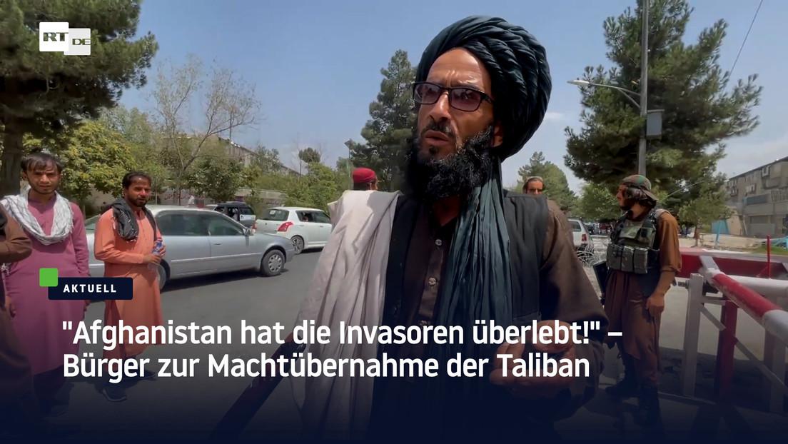 """""""Afghanistan hat die Invasoren überlebt!"""" – Bürger zur Machtübernahme der Taliban"""