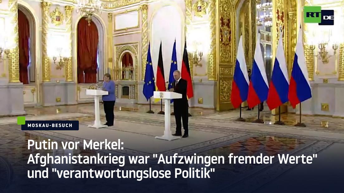 """Putin vor Merkel: Afghanistankrieg war """"Aufzwingen fremder Werte"""" und """"verantwortungslose Politik"""""""
