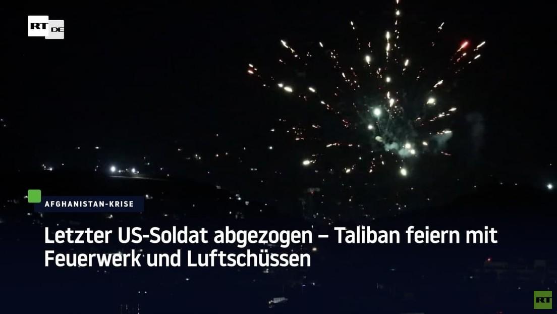 Letzter US-Soldat abgezogen – Taliban feiern mit Feuerwerk und Luftschüssen
