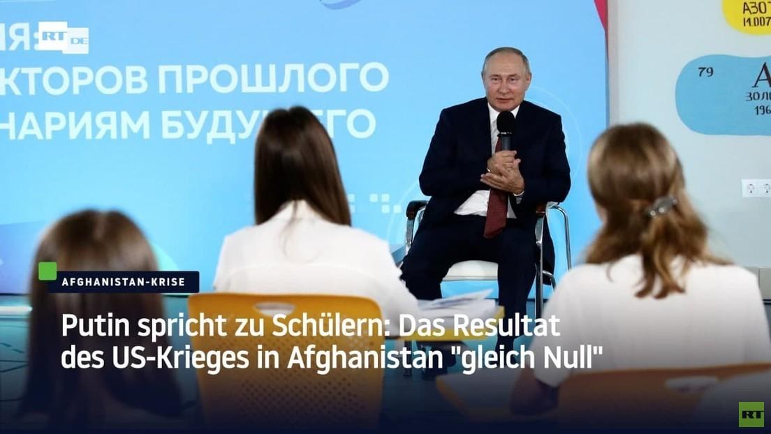 """Putin spricht zu Schülern: Das Resultat des US-Krieges in Afghanistan """"gleich Null"""""""