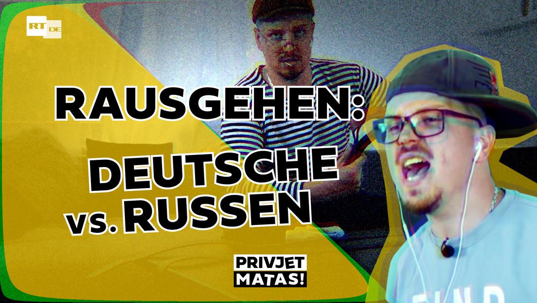 Rausgehen: Deutsche vs. Russen   Privjet Matas!