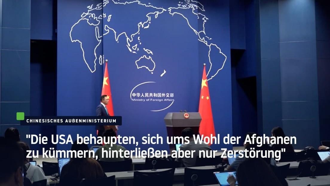 """China: """"Die USA behaupten, sich ums Wohl der Afghanen zu kümmern, hinterließen aber nur Zerstörung"""""""