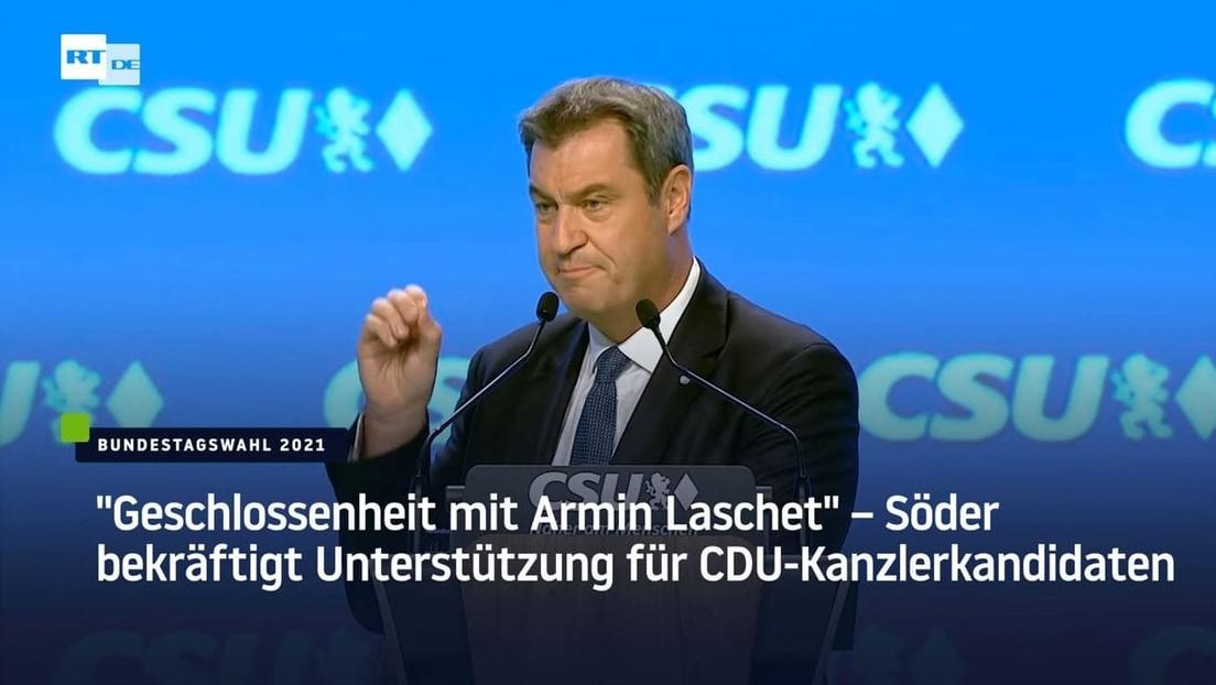 """""""Geschlossenheit mit Armin Laschet"""" – Söder bekräftigt Unterstützung für CDU-Kanzlerkandidaten"""