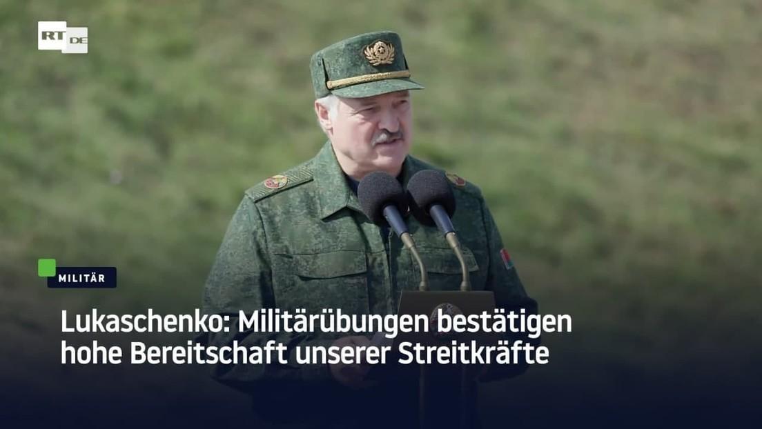 Lukaschenko: Militärübungen bestätigen hohe Bereitschaft unserer Streitkräfte