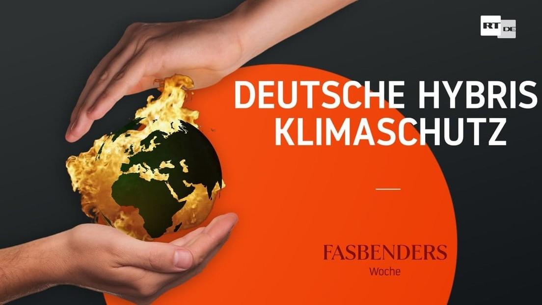 Fasbenders Woche: Deutsche Hybris Klimaschutz