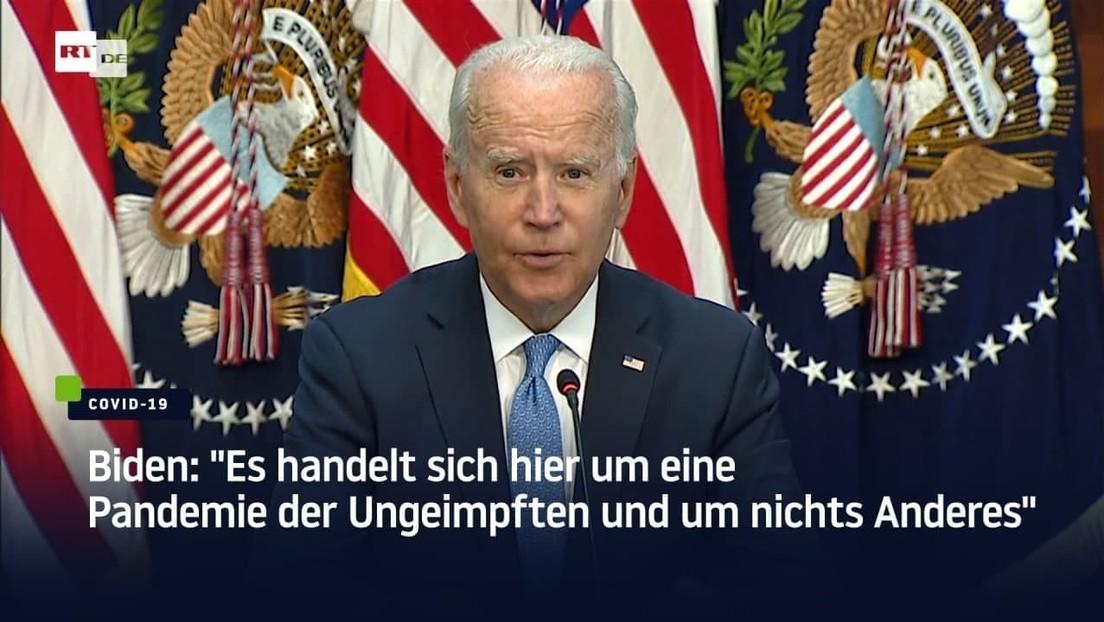 """Biden: """"Es handelt sich hier um eine Pandemie der Ungeimpften und um nichts Anderes"""""""
