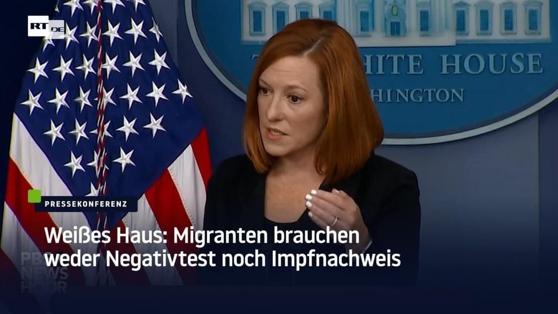 Weißes Haus: Migranten brauchen weder Negativtest noch Impfnachweis