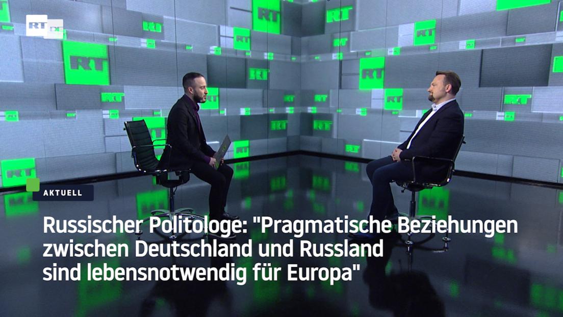 Russischer Experte: Pragmatische deutsch-russische Beziehungen sind lebensnotwendig für Europa