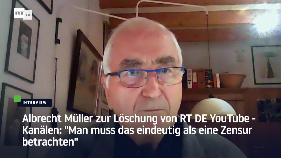 Albrecht Müller: Löschung von RT DE-Kanälen ist Zensur gegen ein nicht gleichgeschaltetes Medium
