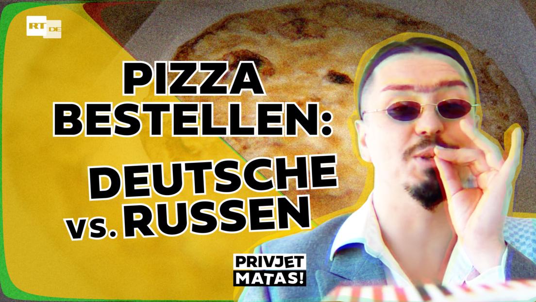 Deutsche und Russen bestellen eine Pizza  Privjet Matas!