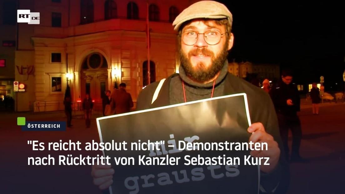 """Es reicht absolut nicht"" – Demonstranten nach Rücktritt von Kanzler Sebastian Kurz"