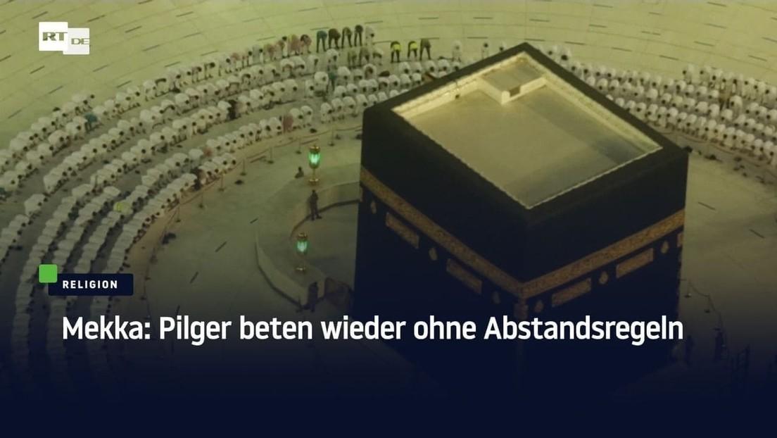 Mekka: Pilger beten wieder ohne Abstandsregeln