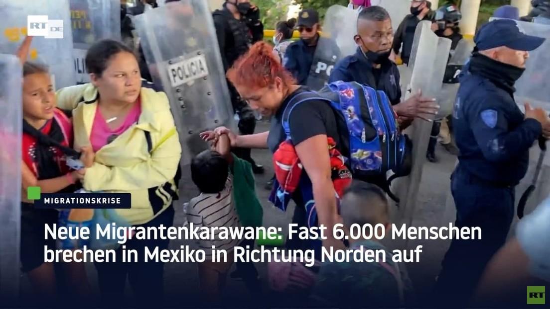 Neue Migrantenkarawane: Fast 6.000 Menschen brechen in Mexiko in Richtung Norden auf