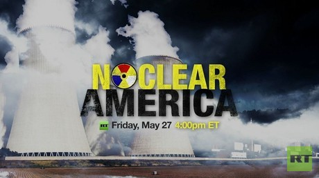 Nuclear America: RT special report on state of US nuclear facilities