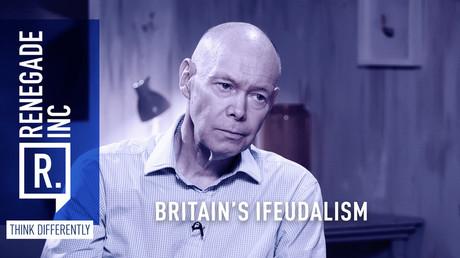 Britain's iFeudalism