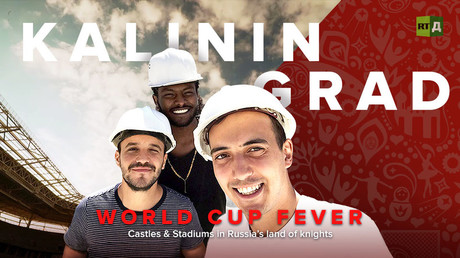 World Cup Fever: Kaliningrad. Castles & Stadiums in Russia's land of knights