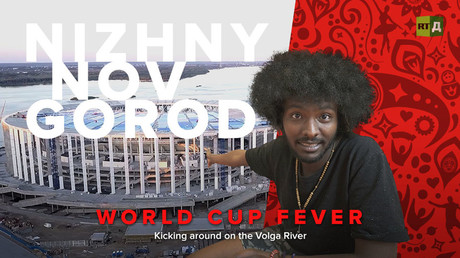 World Cup Fever: Nizny Novgorod. Kicking around on the Volga River