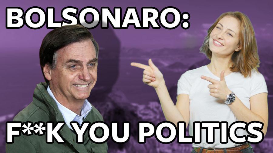 #ICYMI: International wave of 'f*** you' politics reaches Brazil courtesy of Jair Bolsonaro (VIDEO)