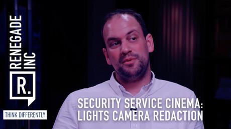 Security services cinema – lights, camera, redaction