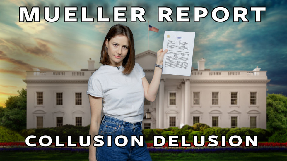 ICYMI: Mueller's collusion delusion: US media is furious their president isn't a Russian spy